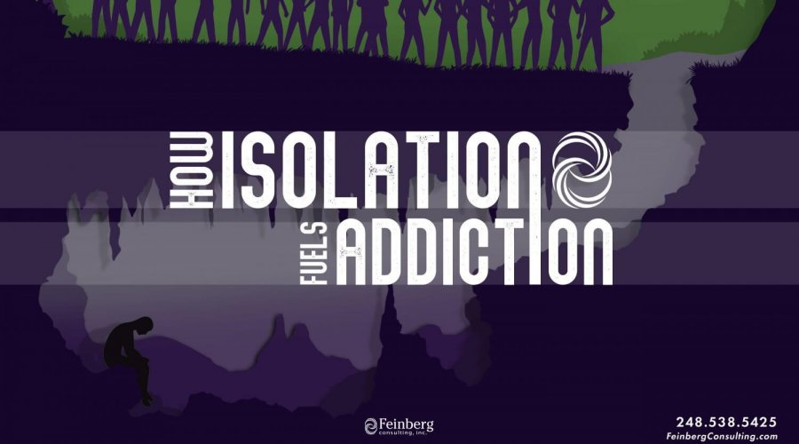 How Isolation Fuels Addiction